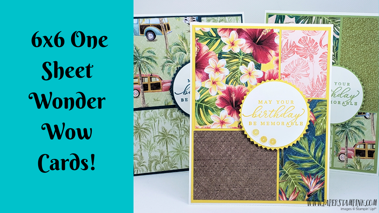 6x6 One Sheet Wonder Cards Using Tropical Oasis Part 1 Paperstampink